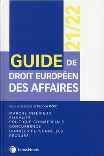 Guide De Droit Europeen Des Affaires (edition 2021/2022)