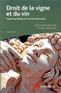 Droit De La Vigne Et Du Vin ; Aspects Juridiques Du Marche Vitivinicole (3e Edition)