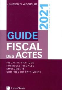 Guide Fiscal Des Actes - Premier Semestre 2021