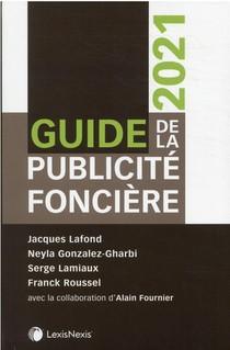 Guide De La Publicite Fonciere : Avec La Collaboration D'alain Fournier (edition 2021)