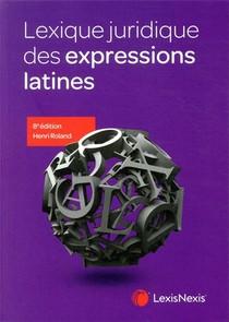 Lexique Juridique Des Expressions Latines (8e Edition)