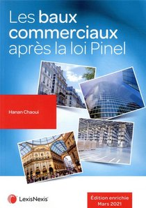 Les Baux Commerciaux Apres La Loi Pinel - Edition Enrichie Mars 2021