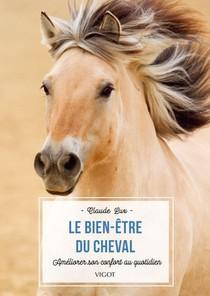 Le Bien-etre Du Cheval ; Ameliorer Son Confort Au Quotidien