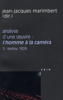 Analyse D'une Oeuvre : L'homme À La Caméra ; D.vertov, 1929