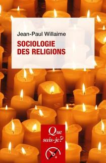 Sociologie Des Religions (2e Edition)