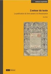 L Entour Du Texte - La Publication Du Livre Savant A La Renaissance