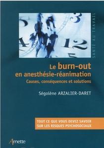 Le Burn-out En Anesthesie-reanimation : Causes, Consequences Et Solutions