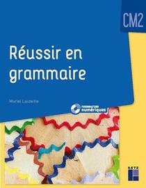 Reussir En Grammaire : Cm2 + Ressources Numeriques (edition 2021)