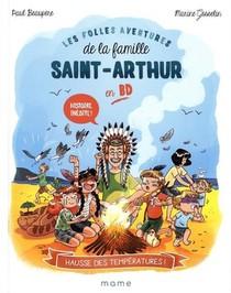 Les Folles Aventures De La Famille Saint-arthur T.1 ; Hausse Des Temperatures !