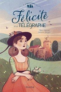 La Famille D'angely T.2 ; Felicite Et Le Telegraphe