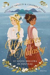 Heritieres De Malassy T.1 : Le Soleil Brillera De Nouveau