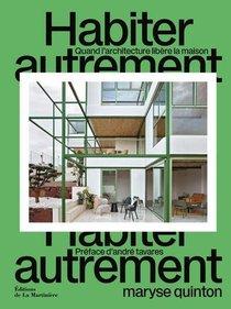 Habiter Autrement : Quand L'architecture Libere La Maison