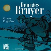 Georges Bruyer, Un Artiste Dans La Grande Guerre