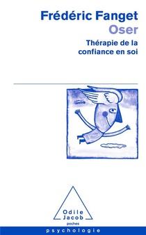 Oser ; Therapie De La Confiance En Soi