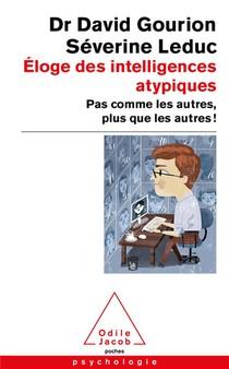 Eloge Des Intelligences Atypiques : Pas Comme Les Autres, Plus Que Les Autres !