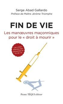 Fin De Vie ; Les Manoeuvres Maconniques Pour Le Droit A Mourir