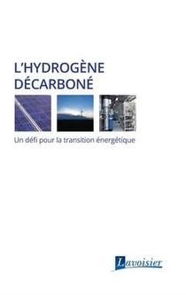 L'hydrogene Decarbone ; Un Defi Pour La Transition Energetique