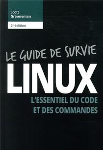 Linux ; Guide De Survie (2e Edition)