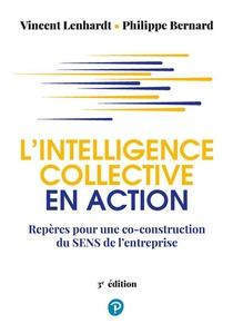 L'intelligence Collective En Action (3e Edition)