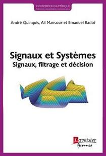 Signaux Et Systemes ; Signaux, Filtrage Et Decision