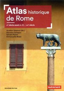 Atlas Historique De Rome : Ixe Siecle Avant J.-c. - Xxie Siecle