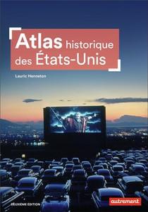 Atlas Historique Des Etats-unis (2e Edition)