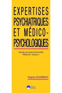 Expertises Psychiatriques Et Medico-psychosociologiques-tome 1-2ed - Les Expertises Psychiatriques S