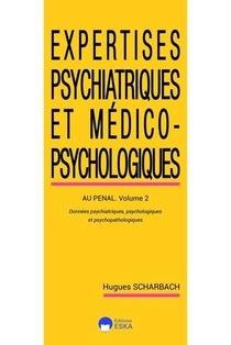 Expertises Psychiatriques Et Medico-psychologiques-tome 2-2ed - Donnees Psychiatriques Psychologique