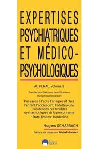 Expertises Psychiatriques Et Medico-psychologiques Au Penal-volume 3 - Donnes Psychiatriques Psychol