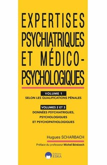 Expertises Psychiatriques Et Medico-psychologiques Vol1-vol2-vol3 - Selon Les Qualifications Penales