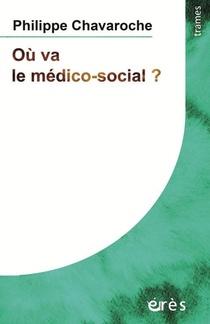 Ou Va Le Medico-social ? Dans L'accompagnement Des Personnes Les Plus Gravement Handicapees Mentales