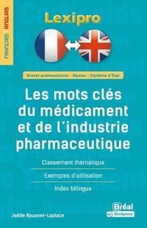 Lexipro ; Les Mots Cles Du Medicament Et De L'industrie Pharmaceutique (francais-anglais)