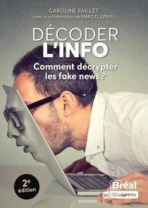 Decoder L'info : Comment Decrypter Les Fake News ?