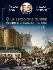 Laissez-vous Guider : La Revolution Francaise