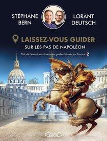 Laissez-vous Guider : Sur Les Pas De Napoleon