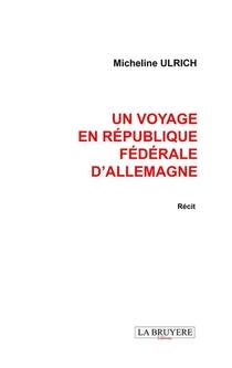 Un Voyage En Republique Federale D'allemagne
