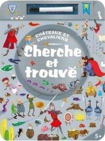 Cherche Et Trouve Chateaux Et Chevaliers ; J'ecris J'efface Avec Un Feutre Effacable