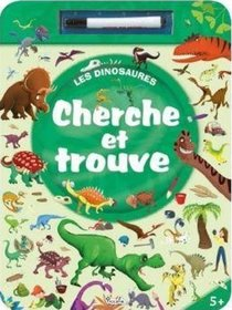 Cherche Et Trouve Les Dinosaures ; J'eris, J'efface Avec Un Feutre Effacable