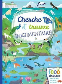 1000 Animaux ; Cherche Et Trouve Documentaire