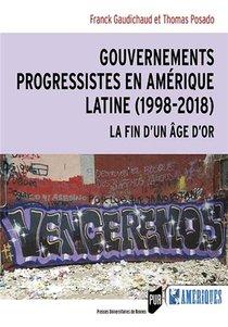 Gouvernements Progressistes En Amerique Latine (1998-2018)