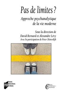Pas De Limites ? Approche Psychanalytique De La Vie Moderne Avec La Participation De Peter Sloter
