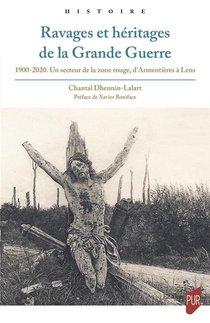 Ravages Et Heritages De La Grande Guerre : 1900-2020