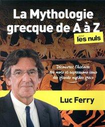 La Mythologie Grecque De A A Z Pour Les Nuls ; Decouvrez L'histoire Des Mots Et Expressions Issus Des Mythes Grecs