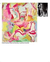 Chaim Soutine / Willem De Kooning, La Peinture Incarnee