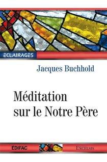 Meditation Sur Le Notre Pere