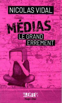 Medias, Le Grand Errement