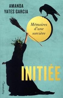 Initiee : Memoires D'une Sorciere