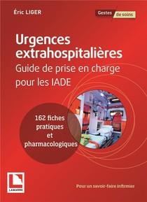 Urgences Extrahospitaliere ; Guide De Prise En Charge Pour Les Iade