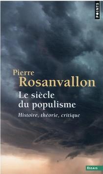 Le Siecle Du Populisme : Histoire, Theorie, Critique
