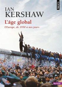L'age Global : L'europe, De 1950 A Nos Jours